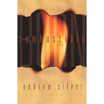 CombustibleBurn A Play by Silver & Andrew
