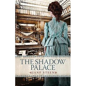 The Shadow Palace by Steen & Jane