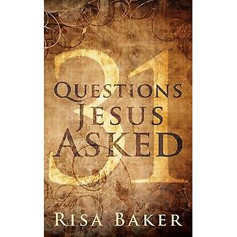 31 Questions Jesus Asked by Baker & Risa