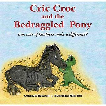 Cric Croc och Bedraggled Pony av Buirchell & Anthony