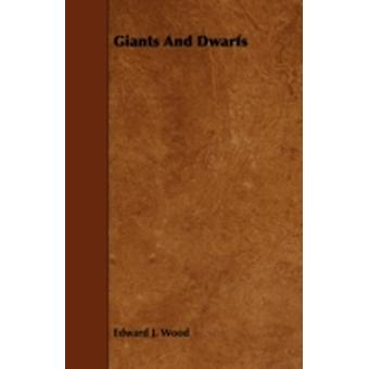 Giants and Dwarfs by Wood & Edward J.