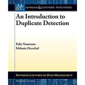 An Introduction to Duplicate Detection by Naumann & Felix