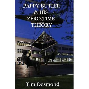 Pappy Butler  His Zero Time Theory by Desmond & Tim
