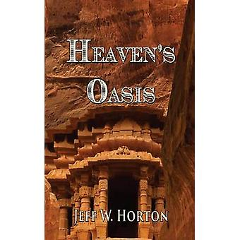 Heavens Oasis by Horton & Jeff W