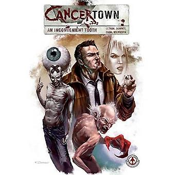 Cancertown An Inconvenient Tooth by Dethan & Cy
