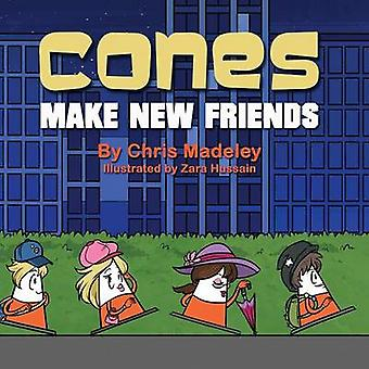 Cones Make New Friends by Madeley & Chris