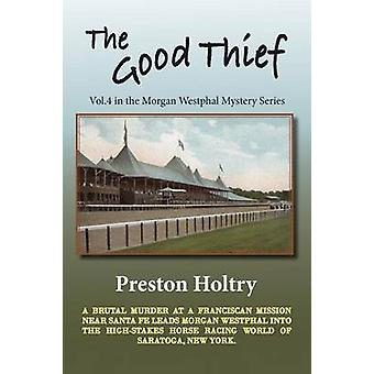 The Good Thief by Holtry & Preston