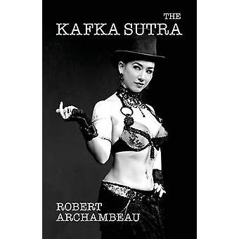 The Kafka Sutra by Archambeau & Robert