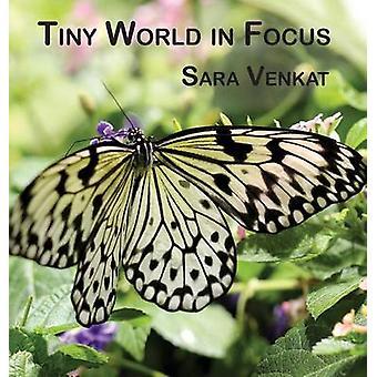 Tiny World in Focus by Venkat & Sara