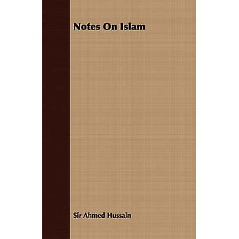 Notes on Islam by Hussain & Ahmed