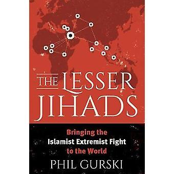 The Lesser Jihads par Phil Gurski