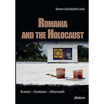 Romania and the Holocaust. Events  Contexts  Aftermath by Geissbhler & Simon