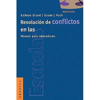 Resolucin de Conflictos en las Escuelas Manual Para Educadores by Girard & Kathryn