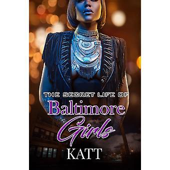 De hemmelige livene til Baltimore Girls av Katt