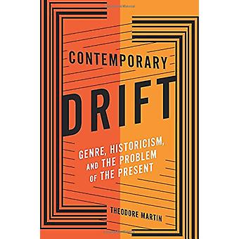Contemporary Drift - Genre - Historicism - and the Problem of the Pres