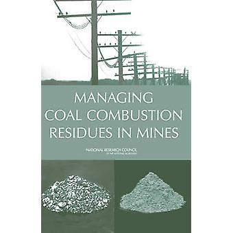 Managing Coal Combustion Residues in Mines by Committee on Mine Place
