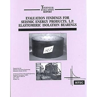 Evaluation Findings for Seismic Energy Products - L.P. Elastomeric Is