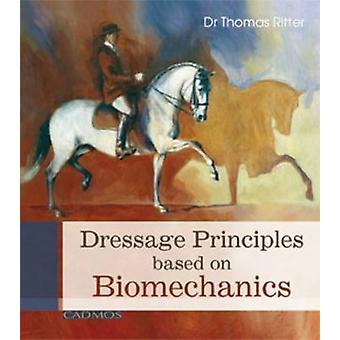 Dressage Principles Based on Biomechanics by Thomas Ritter - 97808578