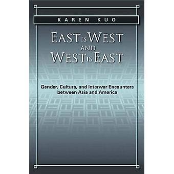 East West und West ist Ost - Geschlecht - Kultur- und Zwischenkriegszeit stiess