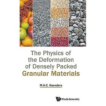 Physics Of The Deformation Of Densely Packed Granular Materials - The