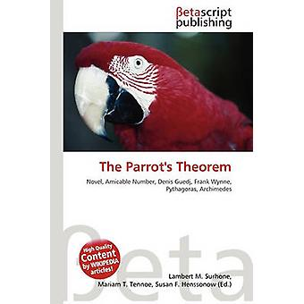 The Parrot's Theorem by Lambert M Surhone - Mariam T Tennoe - Susan F