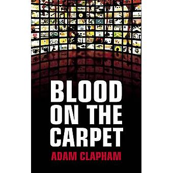 Blood on the Carpet by Adam Clapham - 9780704372092 Book