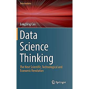 Data Science Thinking - The Next Scientific - Technological and Econom