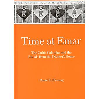 Time at Emar - The Cultic Calendar and the Rituals from the Diviner's