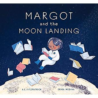 Margot and the Moon Landing by A. C. Fitzpatrick - 9781773213606 Book
