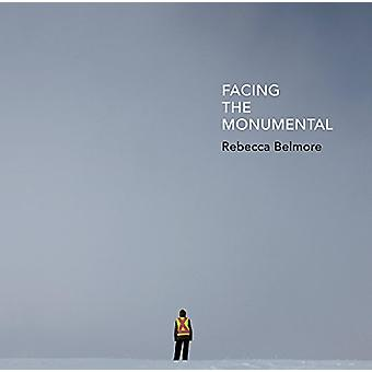 Rebecca Belmore - Facing the Monumental by Wanda Nanibush - 9781773100