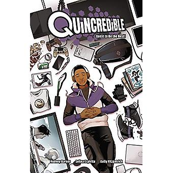 Quincredible Vol. 1 - Quest to Be the Best! by Rodney Barnes - 9781549