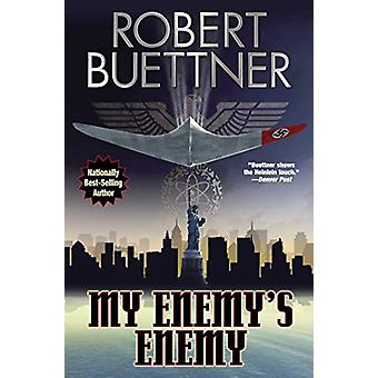 My Enemy's Enemy by Robert Buettner - 9781481484053 Book