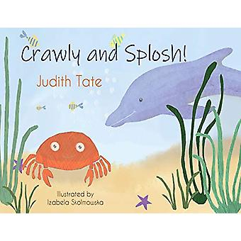 Crawly and Splosh! by Judith Tate - 9781788302258 Book