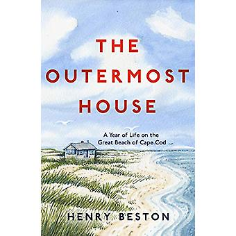 The Outermost House - A Year of Life on the Great Beach of Cape Cod by