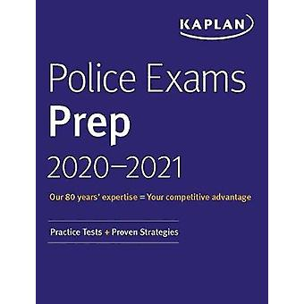 Police Exams Prep 2020-2021 - 4 Practice Tests + Proven Strategies by