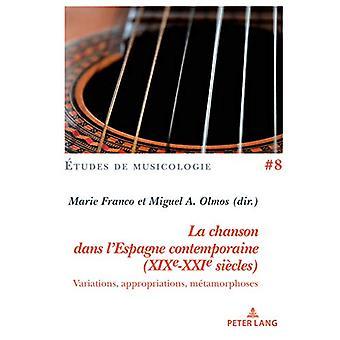 La Chanson Dans l'Espagne Contemporaine (Xixe-Xxie Siecles) - Variatio