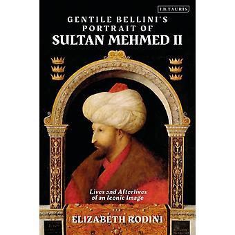 Gentile Bellinis Portrait of Sultan Mehmed II by Rodini & Elizabeth American Academy & Italy