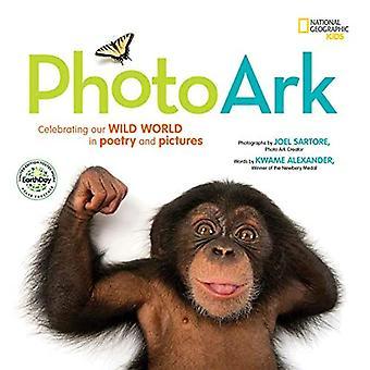 National Geographic Kids Photo Ark Limited Earth Day Edition: Villin maailmamme juhliminen runoudessa ja kuvissa