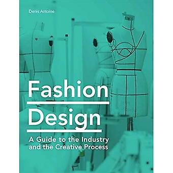 Fashion Design: Een gids voor de industrie en het creatieve proces