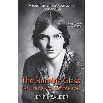 The Burning Glass: The Life of Naomi Mitchison