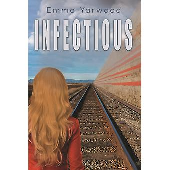 Infectious by Yarwood & Emma