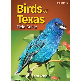 Birds of Texas Field Guide-tekijä: Tekiela & Stan