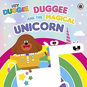 Hey Duggee: Duggee and the� Magical Unicorn (Hey Duggee)
