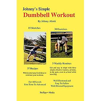 Johnny's Simple Håndvægt Workout