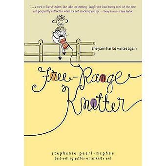 Free Range Knitter - The Yarn Harlot kirjoittaa jälleen Stephanie Pearl-M: ltä