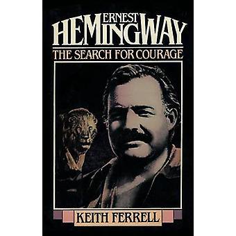 Ernest Hemingway - Keith Ferrellin rohkeuden etsintä - 978159077
