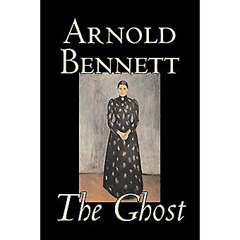 The Ghost by Arnold Bennett - Fiction - Literary by Arnold Bennett -