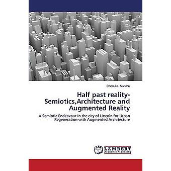 Half Past Reality-Semiotics - Architecture and Augmented Reality by N