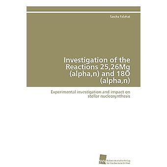 Investigation of the Reactions 25 -26mg (Alpha - N) and 18o (Alpha -