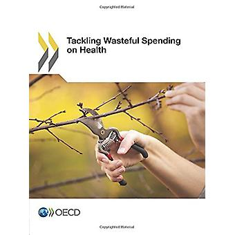 Tackling Wasteful Spending on Health by Organisation for Economic Co-